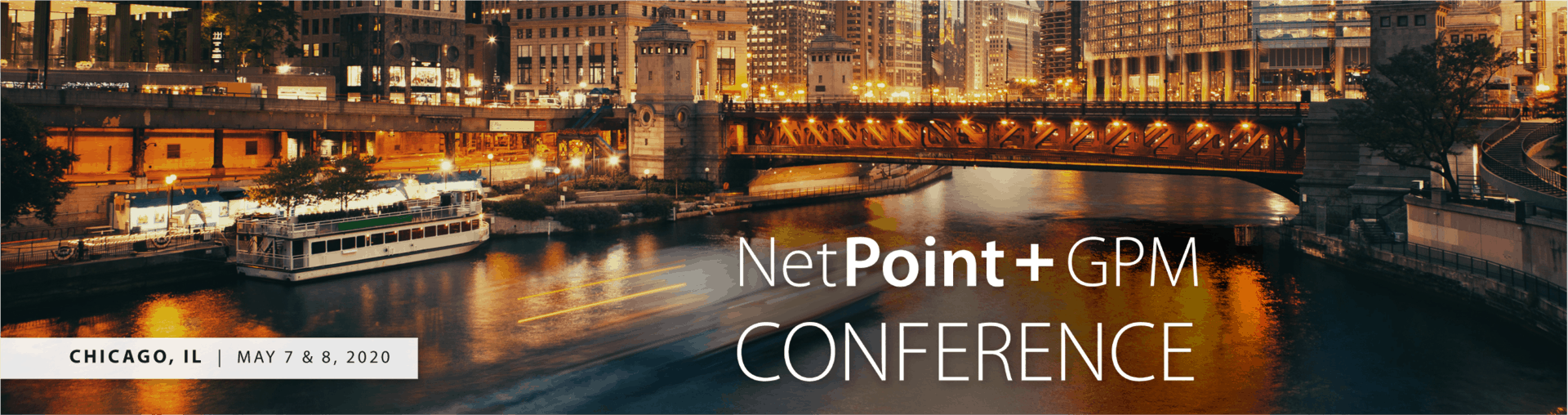 2020 NetPoint + GPM Conference - Chicago, IL, May 7-8